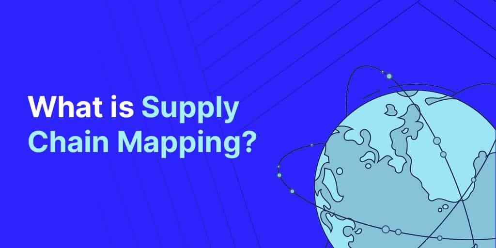 What is Supply Chain Mapping