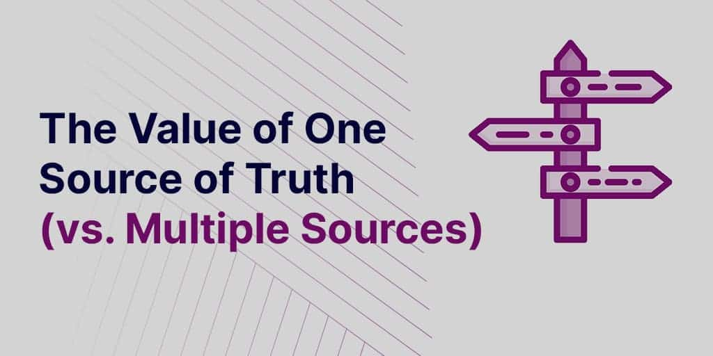 Master Data Management - Master Data Management - The Value Of One Source Of Truth (vs. Multiple Sources)
