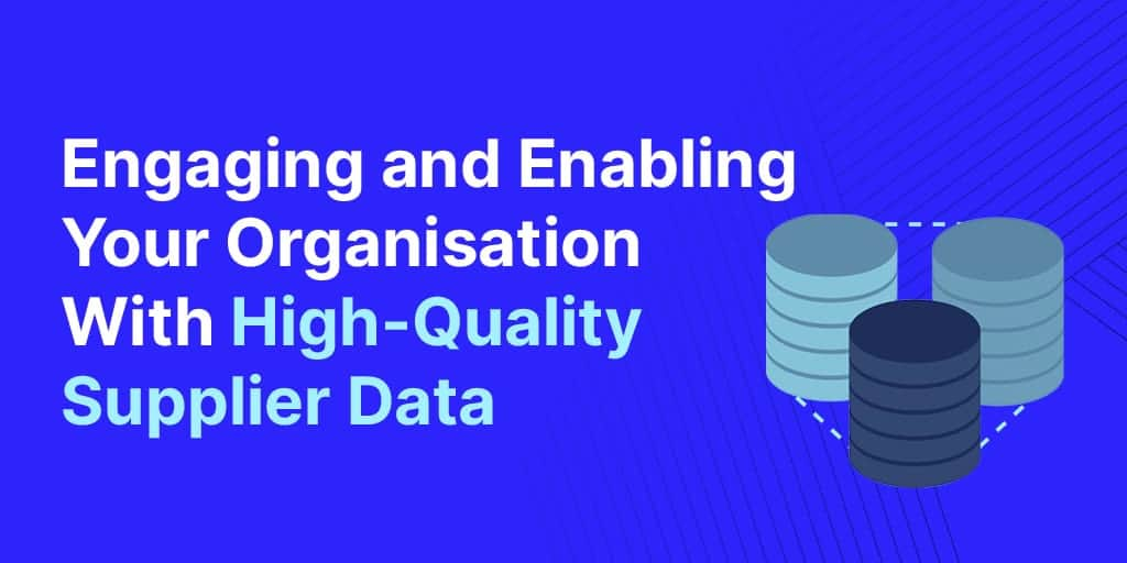 supplier data - Engaging And Enabling Your Organisation With High-quality Supplier Data