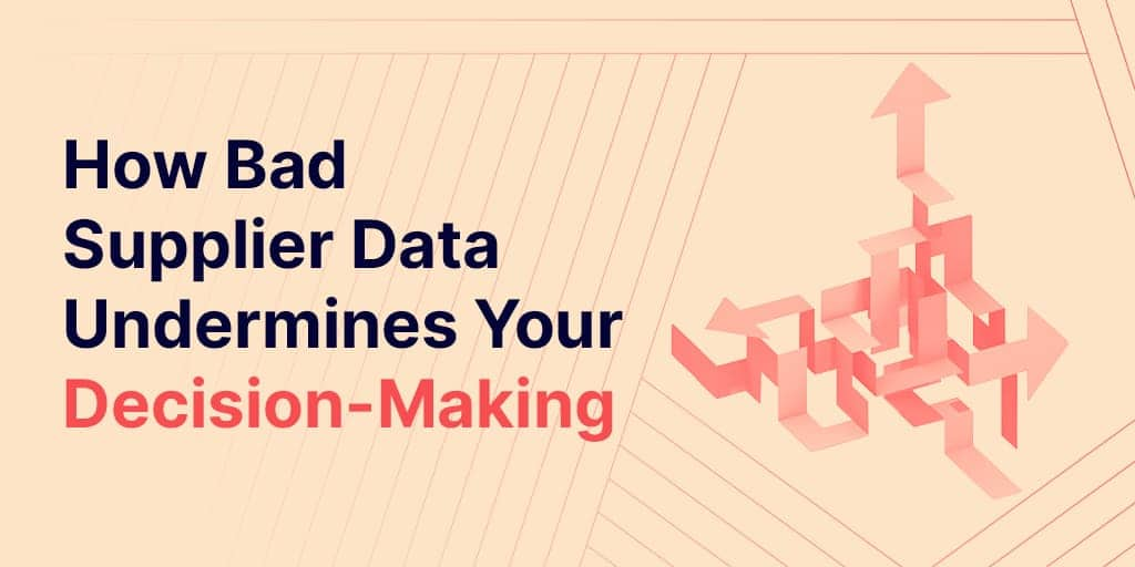 How bad supplier data undermines your decision-making