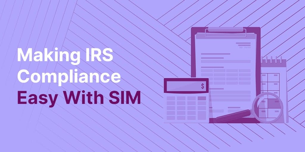 Making IRS compliance easy with Supplier Information Management (SIM)