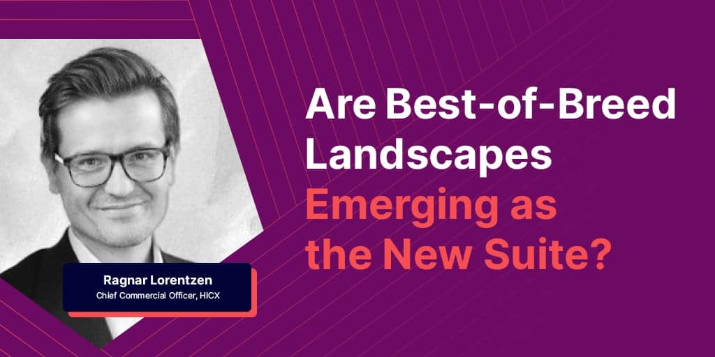 Are Best-of-Breed landscapes emerging as the new Suite? - Are Best-of-Breed landscapes emerging as the new Suite?