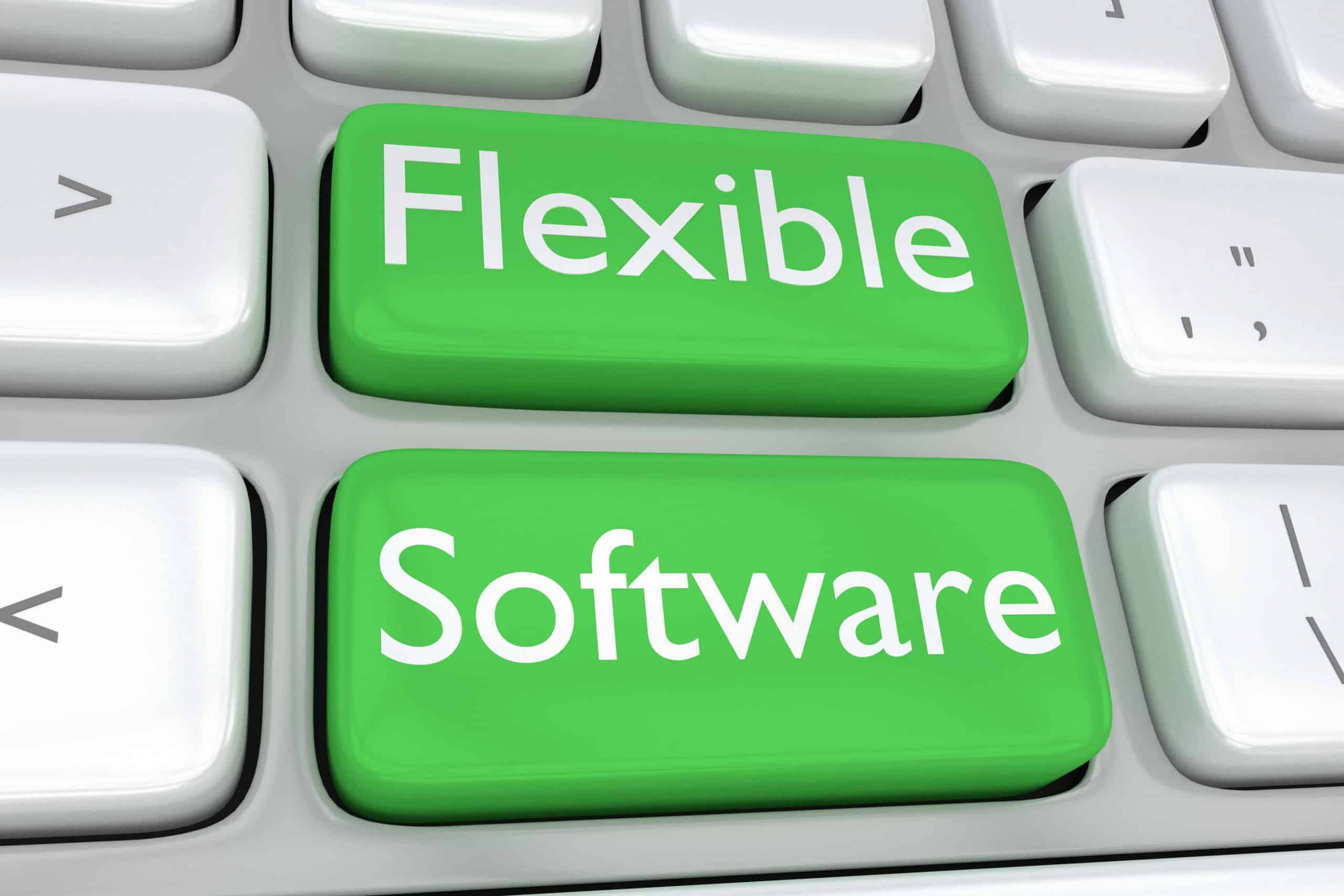 Flexible - Is the Software actually Flexible & Why is this so Important?