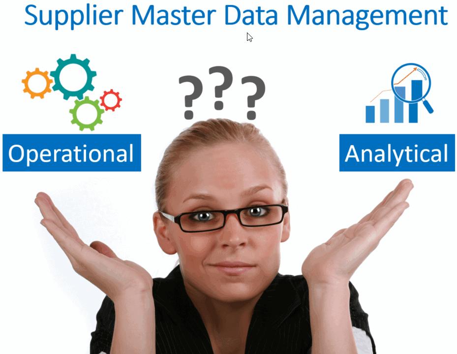 Master Data Management - Supplier Master Data Management – Analytical or Operational MDM?