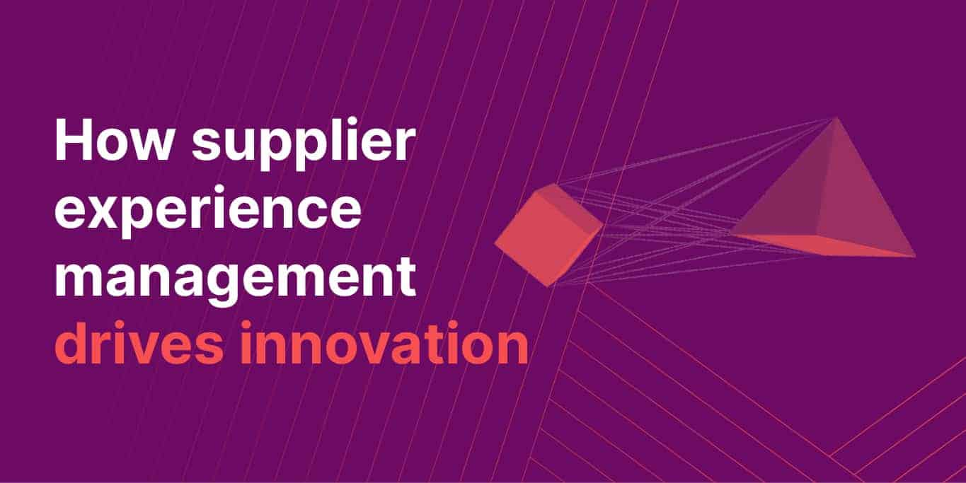How supplier experience management drives innovation