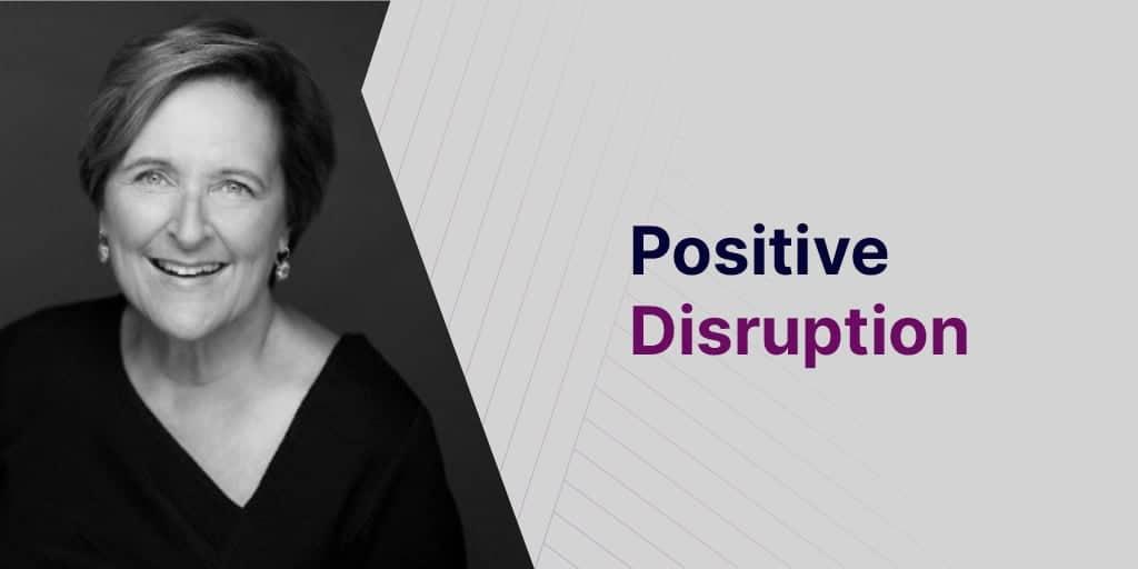 Positive Disruption with Joanna Martinez