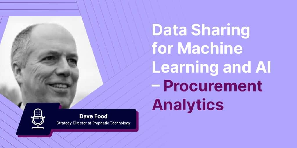 Procurement Analytics with Dave Food - An Interview on Data for Machine Learning & AI